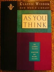 As You Think (The Classic Wisdom Collection of New World Library) by James Allen (1991-10-02)