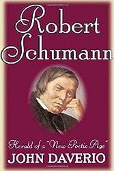 Robert Schumann: Herald of a New Poetic Age