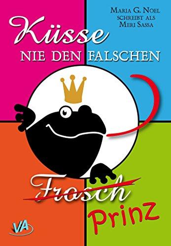 Buchseite und Rezensionen zu 'Küsse nie den falschen Frosch' von Maria G. Noel