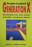 'Generation X. Sonderausgabe. Geschichten für eine immer schneller werdende Kultu...' von Douglas Coupland