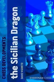 Chess Developments: The Sicilian Dragon (English Edition) par [Vigorito, David]
