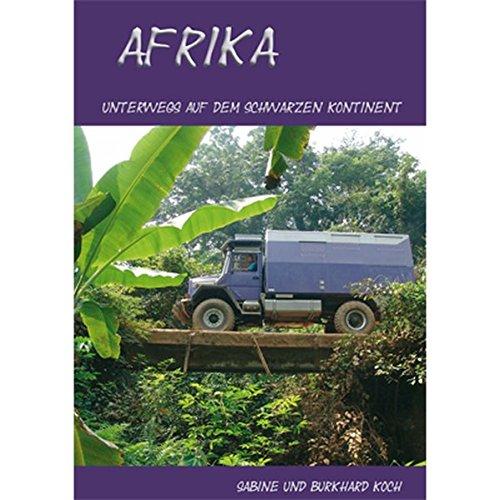 Afrika: Unterwegs auf dem schwarzen Kontinent