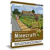 Minecraft - leicht gemacht!: Mit Übersicht aller Crafting Rezepte ab Version 1.10