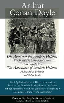 Die Abenteuer des Sherlock Holmes: Ein Skandal in Böhmen und andere Detektivgeschichten / The Adventures of Sherlock Holmes: A Scandal in Bohemia and Other ... + Das getupfte Band + und vieles mehr