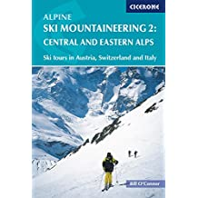 Alpine Ski Mountaineering Vol 2 - Central and Eastern Alps: Ski tours in Austria, Switzerland and Italy (Cicerone Winter and Ski Mountaineering) (English Edition)