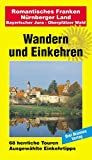 Wandern und Einkehren, Band 40: Romantisches Franken - Nürnberger Land / Bayerischer Jura - Oberpfälzer Wald - Drei Brunnen Verlag