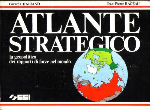 Atlante strategico. La geopolitica dei rapporti di forze nel mondo di Gérard Chaliand