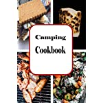 Camping Cookbook: Campfire and Grilling Recipes for Outdoor Cooking (Camping Recipes)