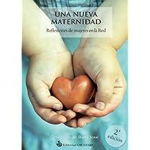 Nueva maternidad, una (2ª ed)