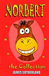Norbert - The Collection (Norbert the Horse Book 6)