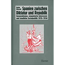 Spanien zwischen Diktatur und Republik (Veröffentlichungen des Instituts für soziale Bewegungen - Schriftenreihe A: Darstellungen)