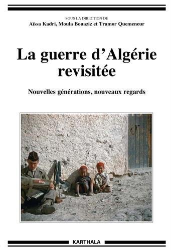 La guerre d Algérie revisitée. Nouvelles générations, nouveaux regards
