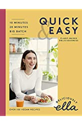 Descargar gratis Deliciously Ella Making Plant-Based Quick and Easy: 10-Minute Recipes, 20-minute recipes, Big Batch Cooking en .epub, .pdf o .mobi