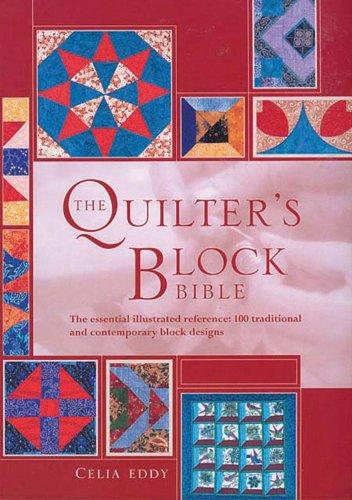 The Quilter's Block Bible por Celia Eddy