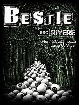 Bestie (Collana ESCrivere) di [Escrivere, Nerina Codamozza, Lucia C. Silver]