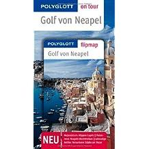 Golf von Neapel - Buch mit flipmap: Polyglott on tour Reiseführer