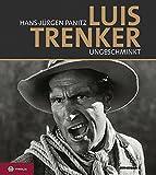Luis Trenker - ungeschminkt: Bilder, Stationen und Begegnungen. Mit großer Filmografie und DVD