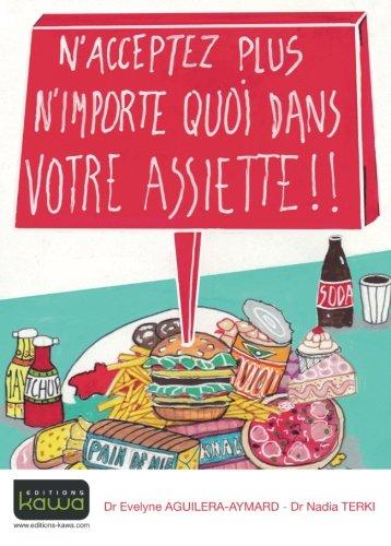 N'acceptez plus n'importe quoi dans votre assiette !! par Evelyne Aguilera-Aymard