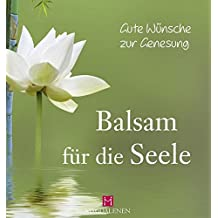 Gute Wünsche zur Genesung - Balsam für die Seele
