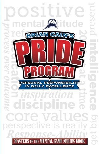 Brian Cain's PRIDE Personal Responsibility In Daily Excellence Workbook (Masters of The Mental Game) (Volume 17) by Brian M Cain (2014-11-11)