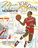 Michael Jordan's Greatest Moments: An Inspirational Coloring Book Biography for Adults and Kids: Volume 2