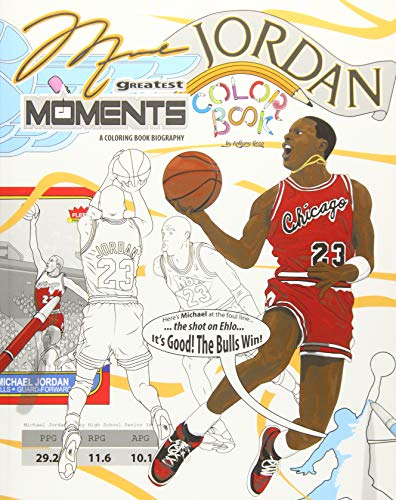 Michael Jordan's Greatest Moments: An Inspirational Coloring Book Biography for Adults and Kids (Retro Jordan, Band 2) (Biographie Von Michael Jordan)