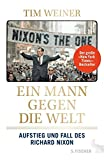 Ein Mann gegen die Welt: Aufstieg und Fall des Richard Nixon - Tim Weiner
