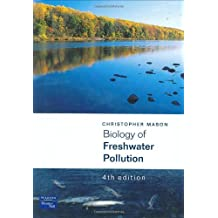 Biology of Freshwater Pollution by Prof Christopher Mason (2001-12-14)
