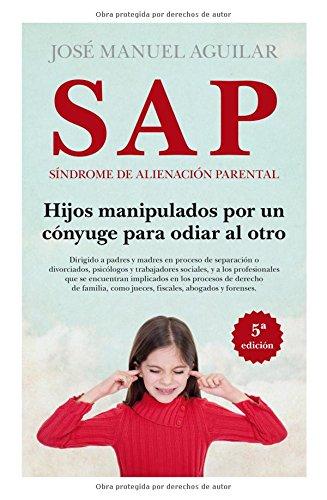 SAP. Síndrome de Alienación Parental (Sociedad actual)