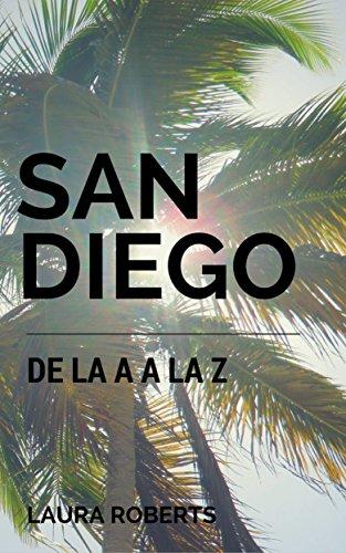 San Diego de la A a la Z por Laura Roberts