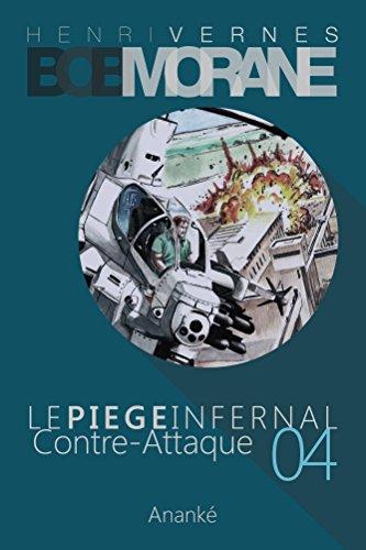 BOB MORANE : LE PIEGE INFERNAL/4: CONTRE...
