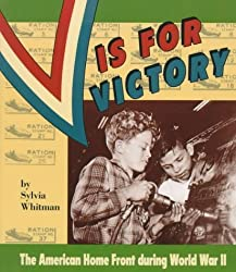 V is for Victory: The American Home Front During World War II (People's History) by Sylvia Whitman (1992-06-02)