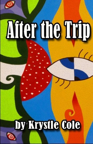 after-the-trip-thoughts-on-entheogens-spirituality-and-daily-life-by-krystle-cole-2014-07-15