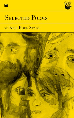 Selected Poems by Indie Rock Stars: Presented by the Yellow Bird Project (English Edition) (Bird Yellow Project)
