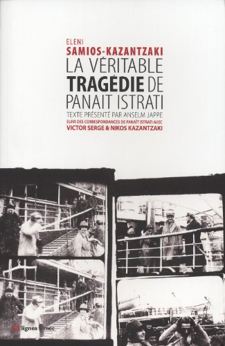 Veritable Tragedie De Panait Istrati La par Eleni Samios-Kazantzaki, Maria Teresa Ricci