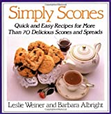 Simply Scones: Quick and Easy Recipes for More than 70 Delicious Scones and Spreads by Leslie Weiner (1988-04-15)