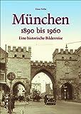 München 1890 bis 1960. Eine historische Bilderreise. Rund 160 zumeist unveröffentlichte Aufnahmen zeigen das alte München und dokumentieren den Wandel der Stadt. (Sutton Archivbilder) - Klaus Fröba