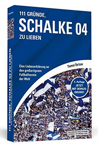 Preisvergleich Produktbild 111 Gründe, Schalke 04 zu lieben: Eine Liebeserklärung an den großartigsten Fußballverein der Welt