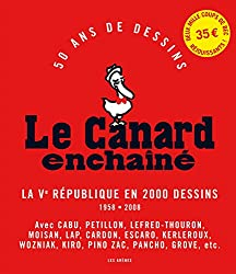 LE CANARD ENCHAINE : LA VE REPUBLIQUE EN 2000 DESSINS - SOUPLE