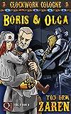 'Boris und Olga - Tod dem Zaren Teil 2 von 3: Clockwork Cologne' von Selma J. Spieweg
