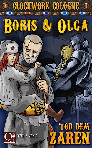 Buchseite und Rezensionen zu 'Boris und Olga - Tod dem Zaren Teil 2 von 3: Clockwork Cologne' von Selma J. Spieweg