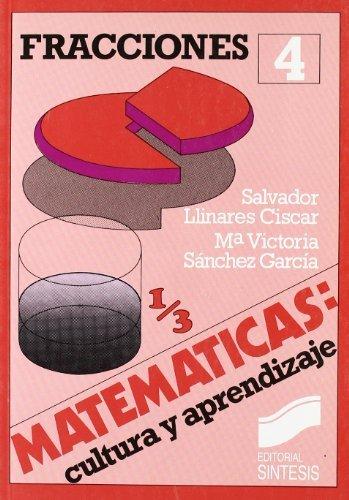 Fracciones (Matemáticas, cultura y aprendizaje) por S./Sánchez, M.ª V. Llinares