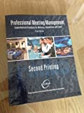 PROFESSIONAL MEETING MANAGEMENT: COMPREHENSIVE STRATEGIES FOR MEETINGS, CONVENTIONS AND EVENTS 5th (fifth) Edition by PROFESSIONAL CONVENTION MANAGEMENT [2013]