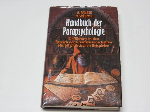 Handbuch der Parapsychologie. Einführung in den Bereich der Grenzwissenschaften