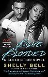 Blue Blooded: A Benediction Novel