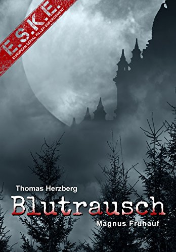 E.S.K.E.: Blutrausch: European-Serial-Killer-Enforcement