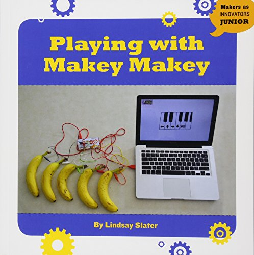 Libro en inglés - Playing with Makey Makey (Makers As Innovators Junior)
