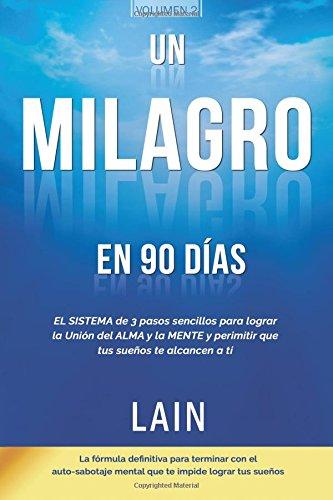 Un Milagro en 90 Dias (La Voz de Tu Alma) por Lain Garcia