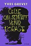 Celle qui sentait venir l'orage | Grevet, Yves (1961-....) - Auteur d'ouvrages pour la jeunesse. Auteur