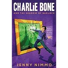Charlie Bone and the Shadow of Badlock